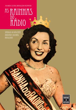 As rainhas do rádio - 1ª ed.