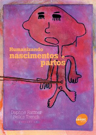 Humanizando nascimentos e partos - 1ª ed.