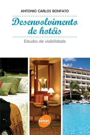 Desenvolvimento de hotéis: estudos de viabilidade - 2ª ed.