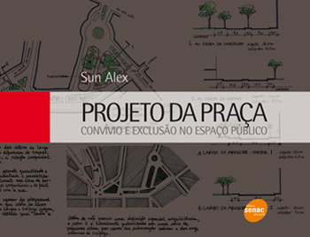 Projeto da praça: convívio e exclusão no espaço público - 2ª ed.
