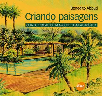 Criando paisagens: guia de trabalho em arquitetura paisagística - 4ª ed.