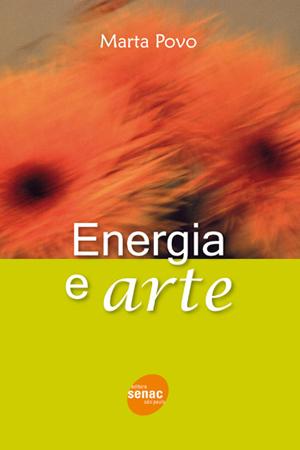 Energia e arte - 1ª ed.