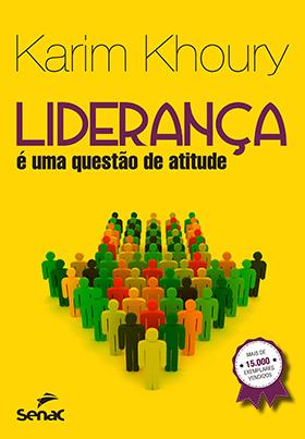 Liderança: é uma questão de atitude - 4ª ed.