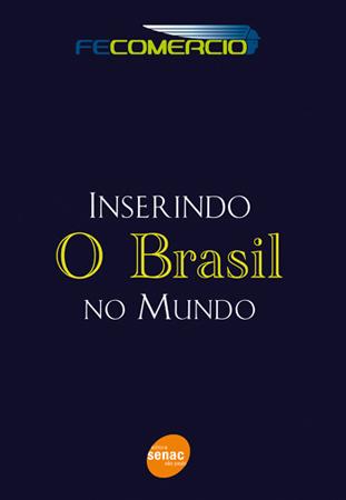 Inserindo o Brasil no mundo - 1ª ed.