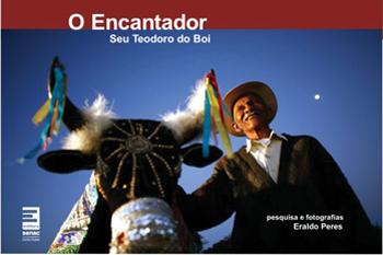 O encantador: seu Teodoro do boi - 1ª ed.