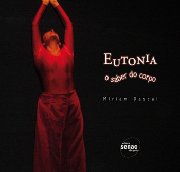 Eutonia: o saber do corpo  - 1ª ed.