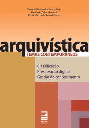 Arquivística: temas contemporâneos  - 3ª ed.