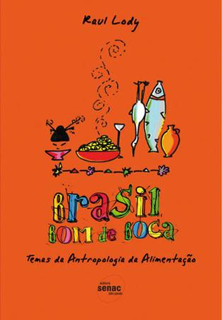 Brasil bom de boca: temas da antropologia da alimentação - 1.a EDIÇÃO