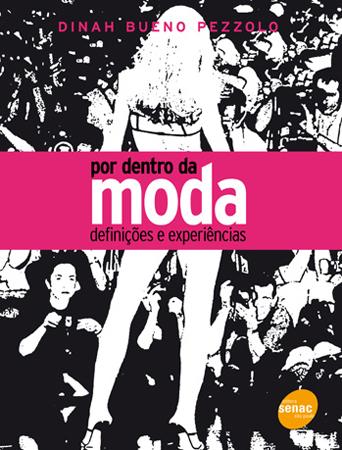 Por dentro da moda: definições e experiências - 1ª ed.