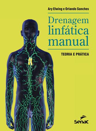 Drenagem linfática manual: teoria e prática - 2ª ed.