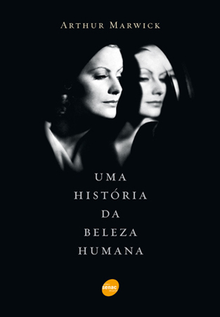 Uma história da beleza humana - 1ª ed.