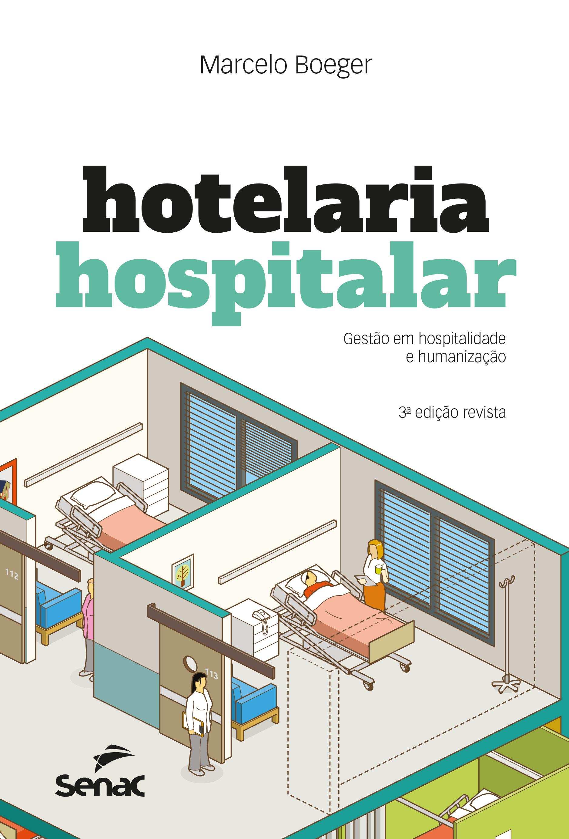 Hotelaria hospitalar: gestão em hospitalidade e humanização - 3ª ed.