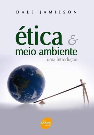 Ética e meio ambiente: uma introdução - 1ª ed.