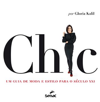 Chic : Um guia de moda e estilo para o Século XXI - 1ª ed.