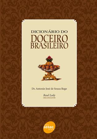 Dicionário do doceiro brasileiro - 1ª ed.