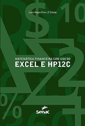 Matemática financeira com o uso do Excel e HP12C - 2ª ed.