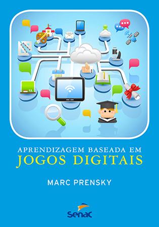 Aprendizagem baseada em jogos digitais - 1.a EDIÇÃO