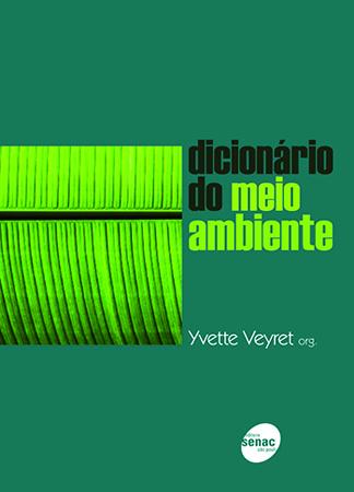 Dicionário do meio ambiente - 1ª ed.