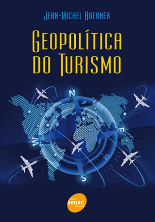 Geopolítica do turismo - 1ª ed.
