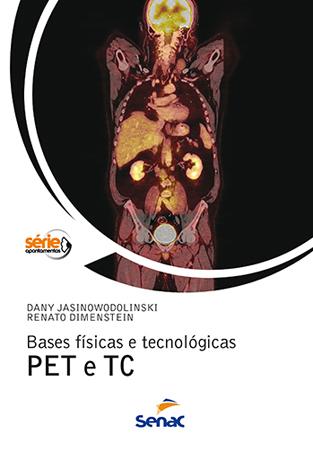 Bases físicas e tecnológicas PET e TC - 1.a EDIÇÃO