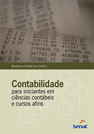 Contabilidade para iniciantes em ciências contábeis e cursos afins - 5ª ed.