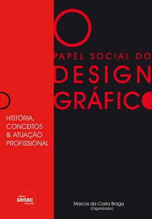 Papel social do design gráfico: história, conceitos e atuação profissional - 1.a EDIÇÃO