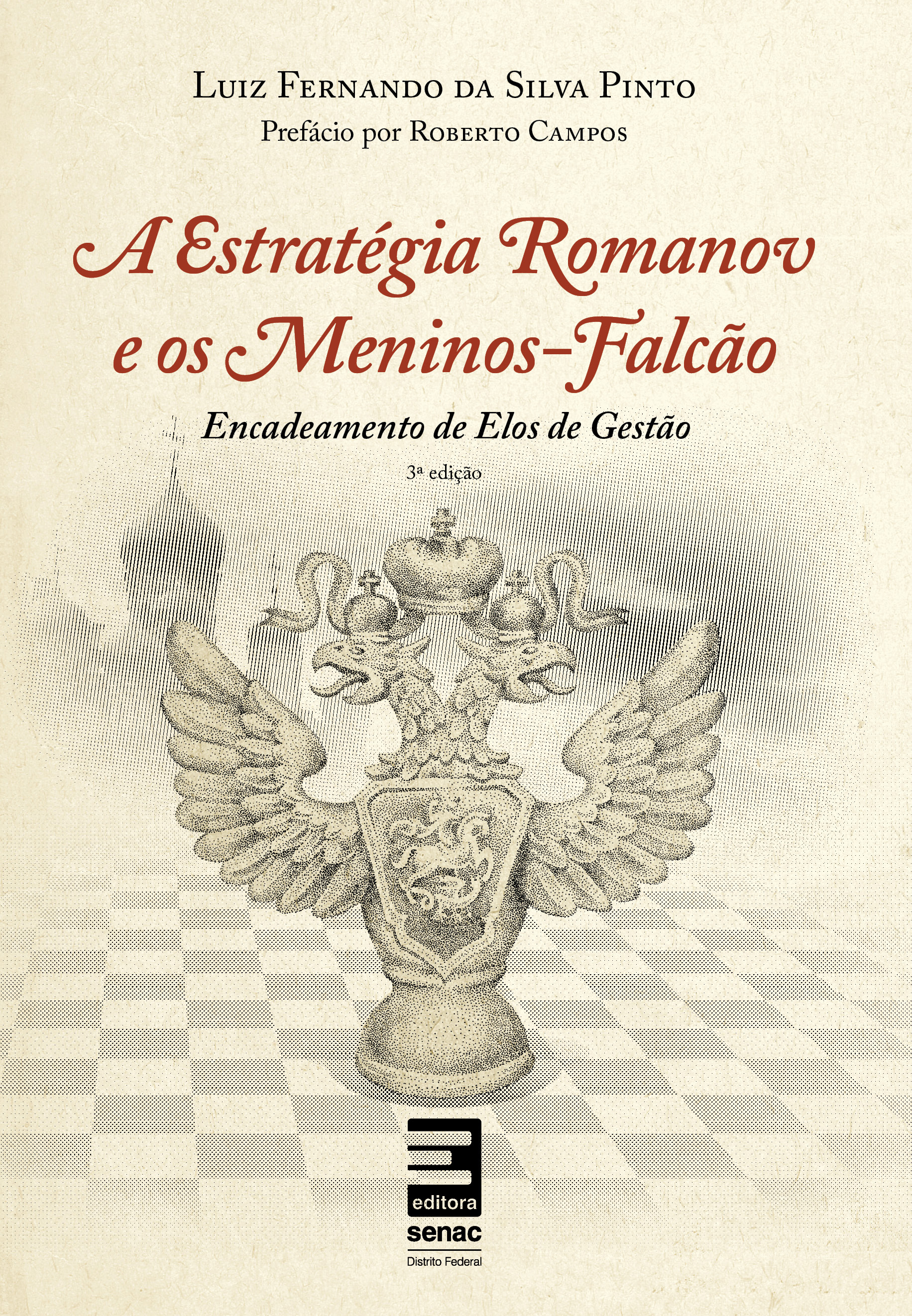 A estratégia Romanov e os meninos-Falcão: Encadeamento de elos de gestão - 3ª ed.