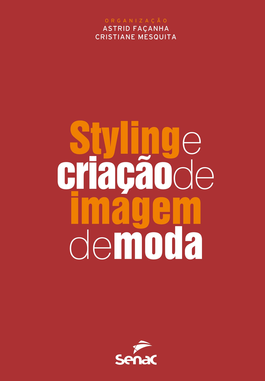 Styling e criação de imagem de moda - 2.a EDIÇÃO
