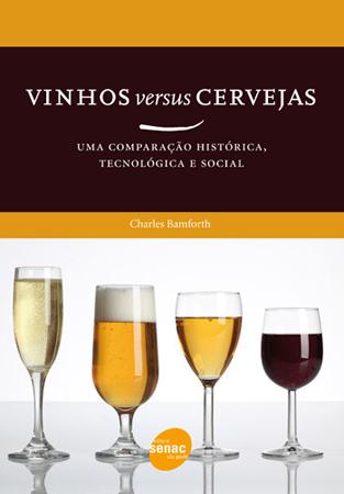 Vinhos versus cerveja: Uma comparação histórica, tecnológica e social - 1.a EDIÇÃO
