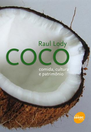 Coco: comida, cultura e patrimônio  - 1ª ed.