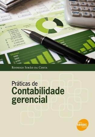 Práticas de contabilidade gerencial - 1ª ed.