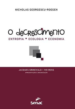 O decrescimento: entropia, ecologia e economia - 1ª ed.