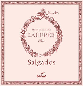 Salgados: Ladurée - 2ª ed.
