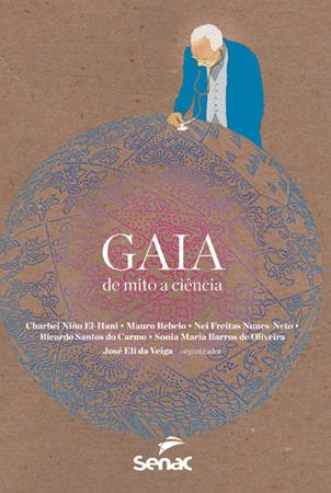 Gaia: de mito a ciência  - 1ª ed.