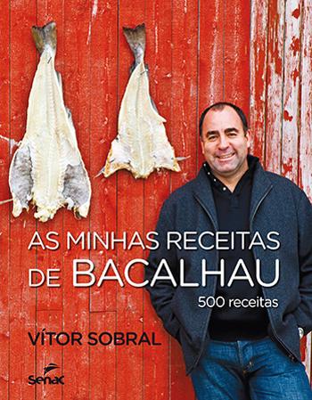 As minhas receitas de bacalhau: 500 receitas - 1ª ed.