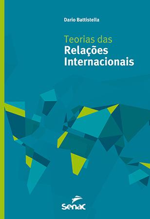 Teorias das relações internacionais - 4ª ed.