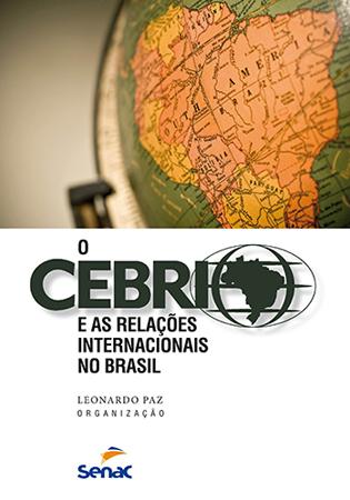 O CEBRI e as relações internacionais no Brasil - 1ª ed.