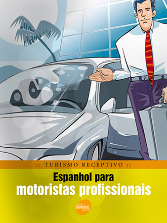 Turismo receptivo: espanhol para motoristas profissionais - 1ª ed.