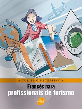 Turismo receptivo: francês para profissionais de turismo  - 1ª ed.