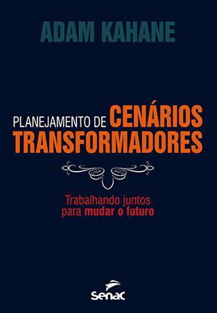 Planejamento de cenários transformadores - 1ª ed.