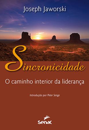 Sincronicidade: o caminho interior da liderança - 1ª ed.