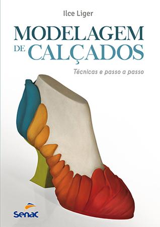 Modelagem de calçados: técnicas e passo a passo - 1ª ed.