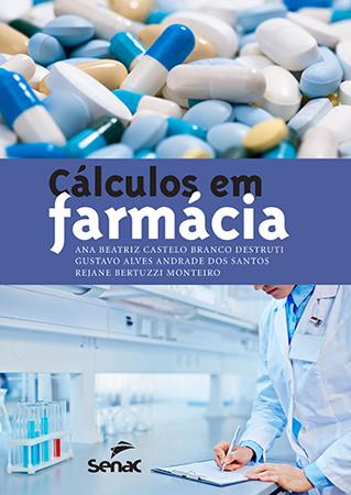 Cálculos em farmácia - 1ª ed.