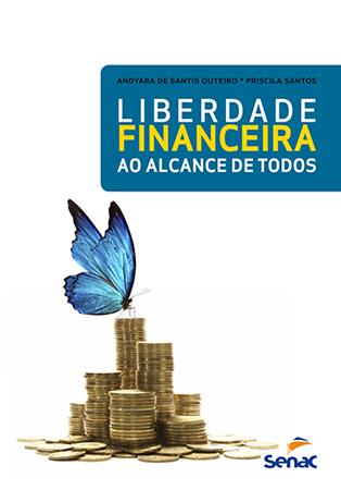 Liberdade financeira ao alcance de todos - 1.a EDIÇÃO