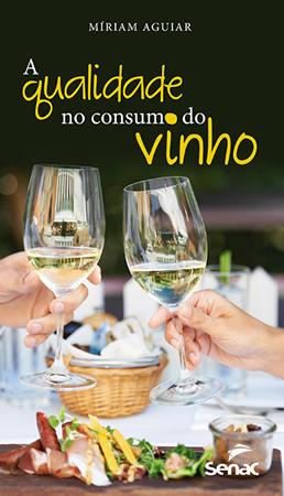 A qualidade no consumo do vinho - 1.a EDIÇÃO