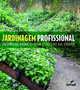 Jardinagem profissional: técnicas para o bom cultivo da terra - 1ª ed.