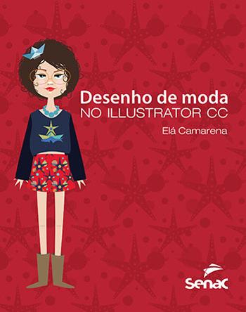Desenho de moda no Illustrator CC - 1ª ed.