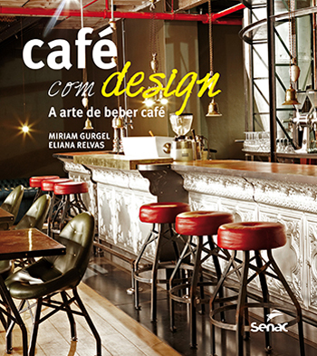 Café com design: a arte de beber café  - 2ª ed.