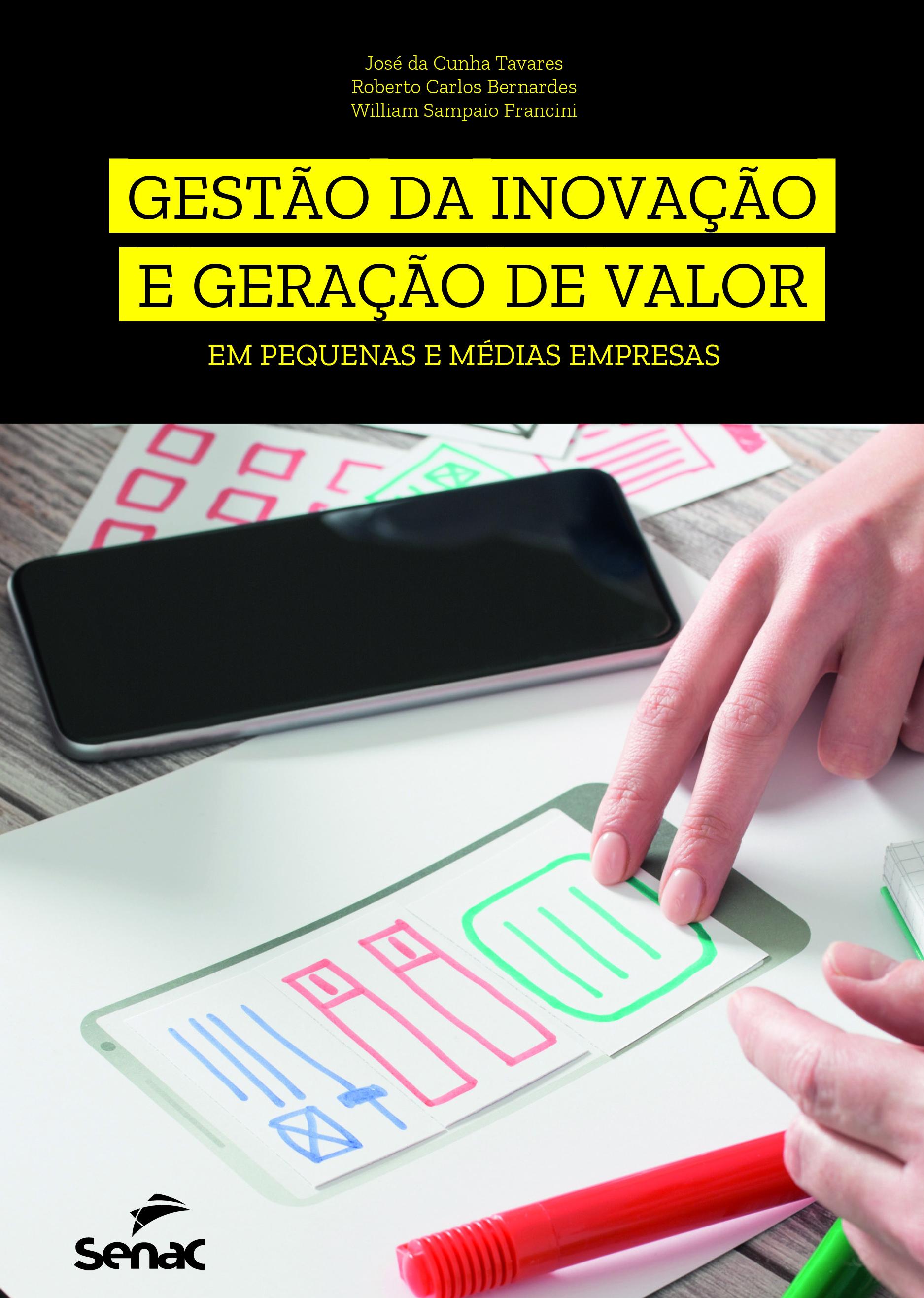 Gestão da inovação e geração de valor em pequenas e médias empresas - 1ª ed.
