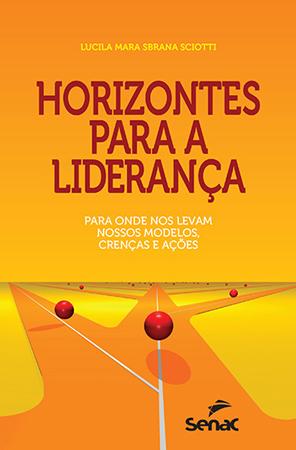 Horizontes para a liderança - 1ª ed.